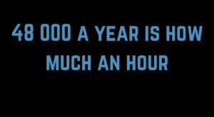 48 000 A Year Is How Much An Hour