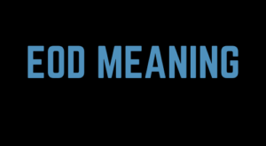 Eod Meaning
