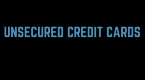Unsecured Credit Cards